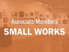 Associate Members Small Works