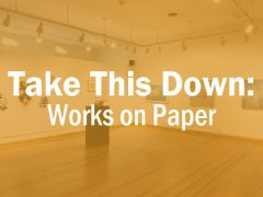 Take This Down: Works on Paper